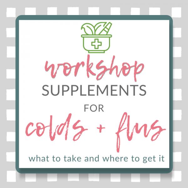 Supplement workshop for colds and flus